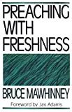 Mawhinney, Bruce: Preaching With Freshness