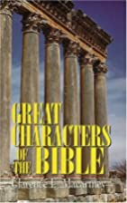 Great Characters of the Bible by Clarence E.…