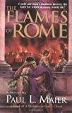 Maier, Paul L.: The Flames of Rome : A Novel