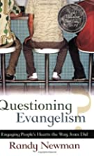 Questioning Evangelism by Randy Newman