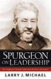 Michael, Larry J.: Spurgeon on Leadership: Key Insights for Christian Leaders from the Prince of Preachers