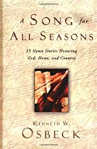 A Song for All Seasons: 25 Hymn Stories…