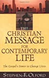 Olford, Stephen F.: Christian Message for Contemporary Life, The: The Gospel's Power to Change Lives