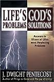 Pentecost, J. Dwight: Life's Problems: God's Solutions