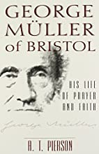 George Muller of Bristol by Arthur T.…