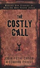 The Costly Call: Modern-Day Stories of…