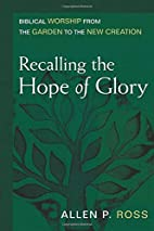 Recalling the Hope of Glory by Allen Ross