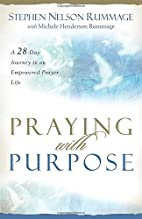 Praying With Purpose: A 28-day Journey to an…