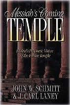 Messiah's Coming Temple: Ezekiel's Prophetic…