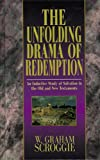 Scroggie, W. Graham (William Graham): The Unfolding Drama of Redemption: 3 In 1 Volume