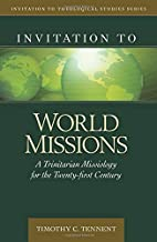 Invitation to World Missions: A Trinitarian…