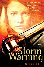 Storm Warning: A Novel by Wilma Wall