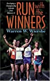 Wiersbe, Warren W.: Run With the Winners: Developing a Championship Lifestyle from Hebrews 11