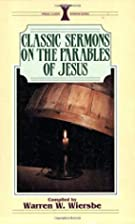 Classic Sermons on the Parables of Jesus…