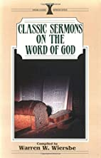 Classic Sermons on the Word of God by Warren…