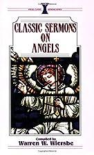 Classic Sermons on Angels (Kregel Classic…