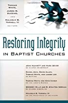 Restoring Integrity in Baptist Churches by…