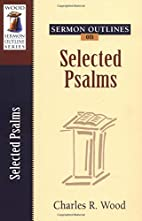 Sermon Outlines on Selected Psalms (Wood…