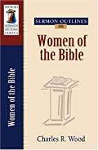 Sermon outlines on women of the Bible by…