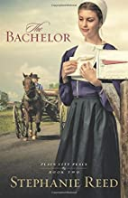 The Bachelor: A Novel (Plain City Peace) by…