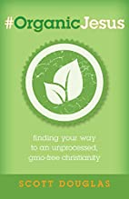#OrganicJesus: Finding Your Way to an…