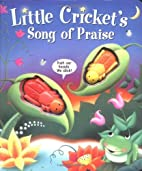 Little Cricket's Song of Praise by…