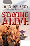 Delaney, John: Staying Alive: The Paratrooper's Story