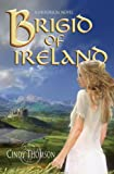 Thomson, Cindy: Brigid of Ireland: A Historical Novel