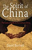 Burnett, David: Spirit of China, The: The Roots of Faith in Twenty-First Century China