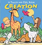Church, Caroline Jayne: Creation: A Touch and Feel Book