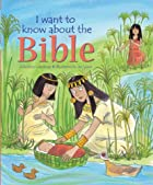 I Want to Know About the Bible by Christina…