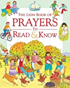 The Lion Book of Prayers to Read and Know by…