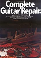 Complete Guitar Repair (Guitar Reference) by…