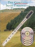 The Complete Irish Tinwhistle Tunebook (Oak…