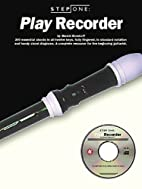 STEP ONE: PLAY RECORDER (Step One Teach…