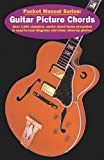 Lozano, Edward J.: Guitar Picture Chords: Over 750 Standard, Useful Chord Forms Presented in Easy-To-Read Diagrams and Clear, Close-Up Photos