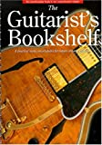 Pickow, Peter: The Guitarist's Bookshelf: A Practical Music Encyclopedia for Today's Versatile Guitarist