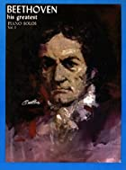 Beethoven: His Greatest Piano Solos by…