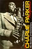 Woideck, Carl: The Charlie Parker Companion: Six Decades of Commentary