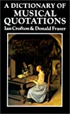 Crofton, Ian: A Dictionary of Musical Quotations