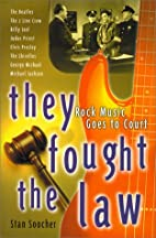 They Fought the Law: Rock Music Goes to…