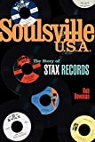 Bowman, Rob: Soulsville U.S.A: The Story of Stax Records