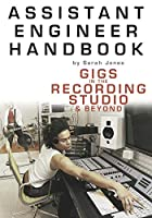 Assistant Engineer Handbook: Gigs In The…