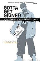 Gotta Get Signed: How To Become A Hip-Hop…