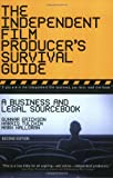 Halloran, Mark: The Independent Film Producer&#39;s Survival Guide: A Business And Legal Sourcebook