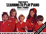 Agay, Denes: Learning to Play Piano: Book 1