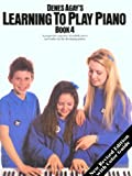 Agay, Denes: Learning To Play Piano: Book 4