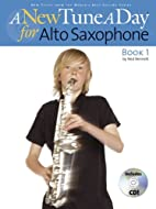 A New Tune a Day - Alto Saxophone, Book 1 by…