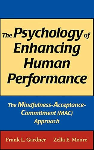 the-psychology-of-enhancing-human-performance-the-mindfulness-acceptance-commitment-approach