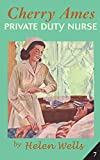 Wells, Helen: Cherry Ames Private Duty Nurse book 7